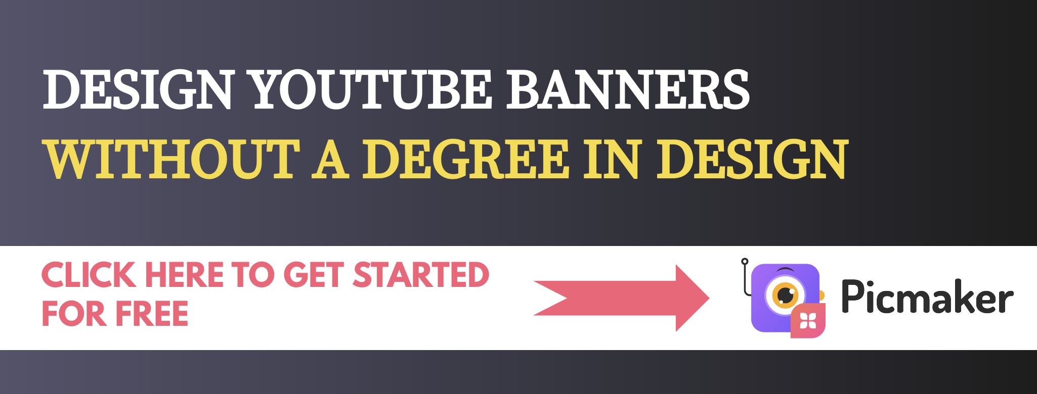 Picmaker youtube banner lead capture banner 3