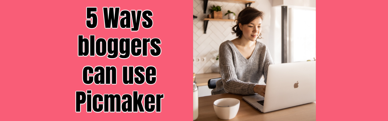 Picmaker for bloggers