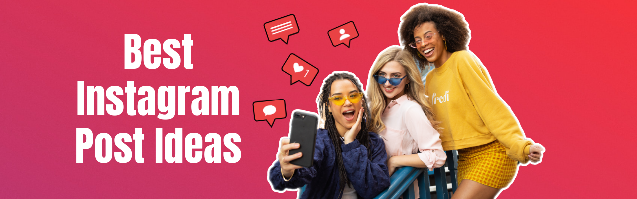 Best Instagram post ideas in 2021 and beyond