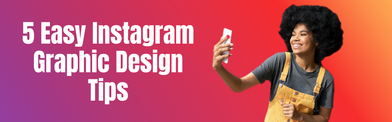 Instagram Graphic Design Tips