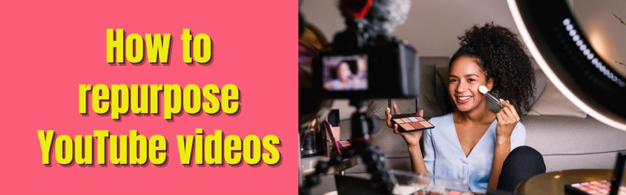 Repurpose YouTube videos
