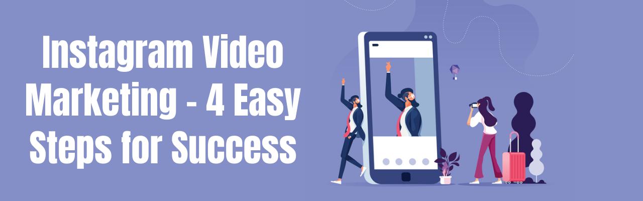 Instagram video marketing - 4 easy steps for success