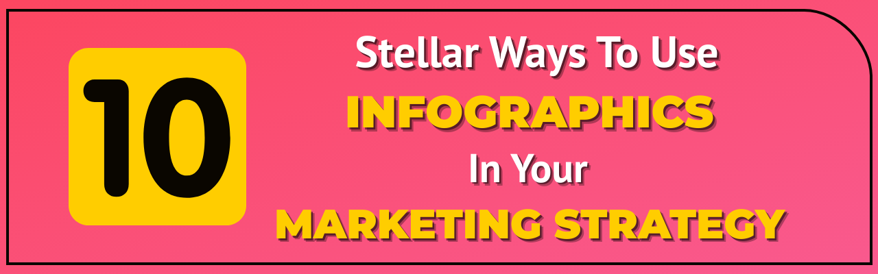 Stellar infographics for your marketing strategy