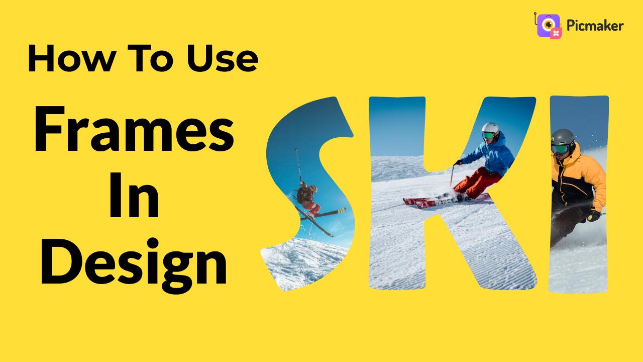 Using Frames in Design | Picmaker