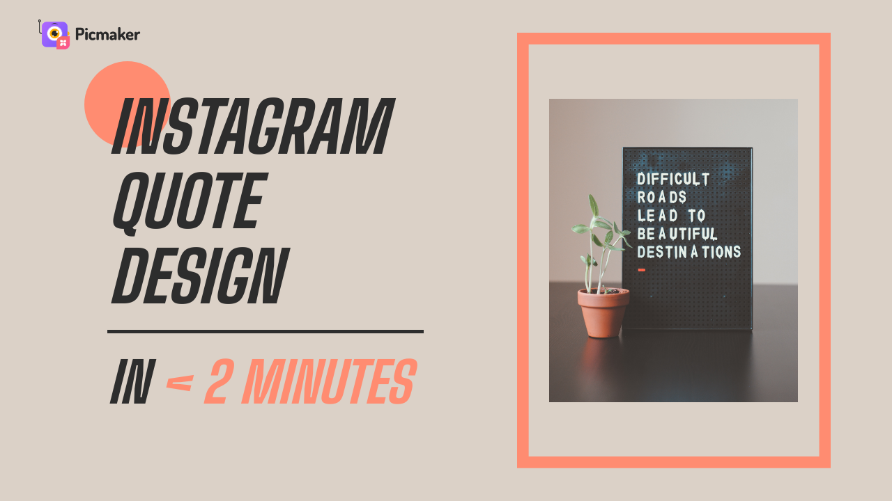 Make Instagram Quote Design in Less Than two Minutes with Picmaker