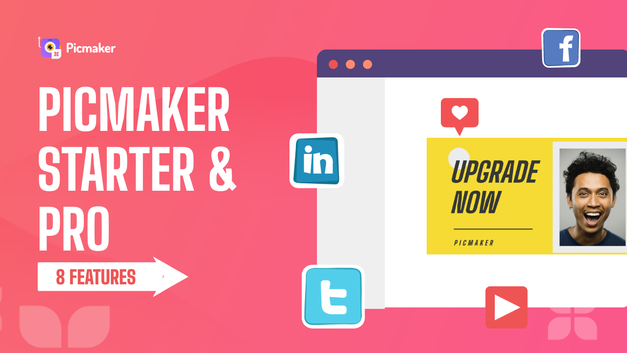 8 reasons to upgrade to Picmaker starter pro